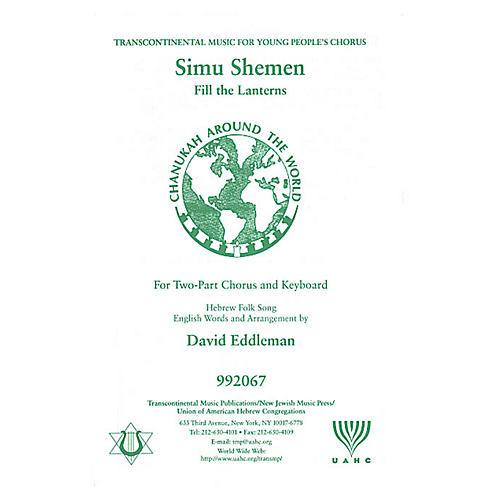 Transcontinental Music Simu Shemen (Fill the Lanterns) 2-Part arranged by David Eddleman