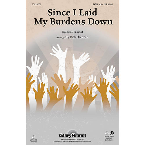 Shawnee Press Since I Laid My Burdens Down SATB Chorus and Solo arranged by Patti Drennan