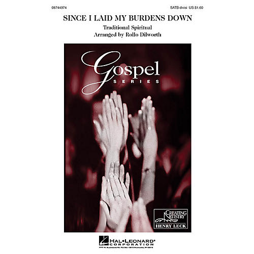 Hal Leonard Since I Laid My Burdens Down SATB Divisi arranged by Henry Leck