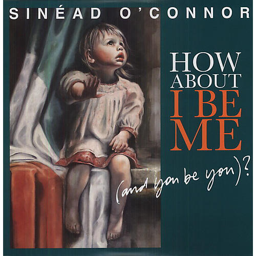 Alliance Sinead O'Connor - How About I Be Me (And You Be You)?