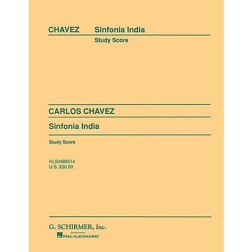 G. Schirmer Sinfonia India (Symphony No. 2) (Study Score) Study Score Series Composed by Carlos Chàvez
