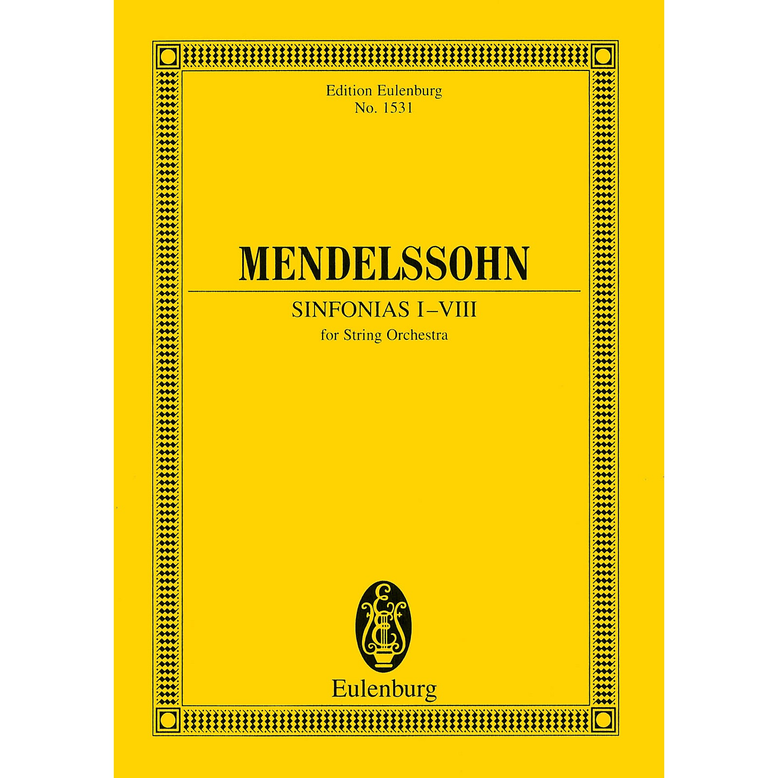 Eulenburg Sinfonias I-VIII (for String Orchestra) Study Score Series Composed by Felix Mendelssohn
