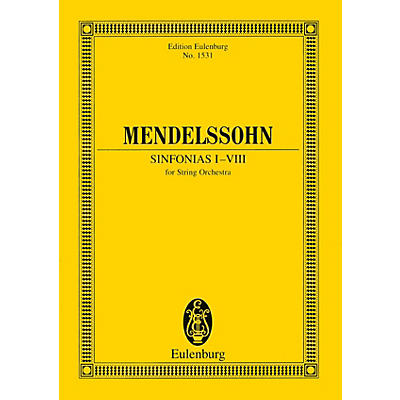 Eulenburg Sinfonias I-VIII (for String Orchestra) Study Score Series Composed by Felix Mendelssohn