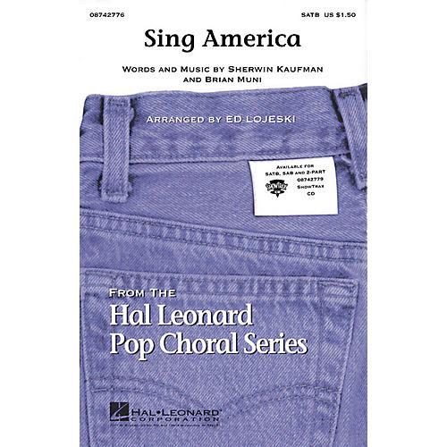 Hal Leonard Sing America (with America, The Beautiful) SAB Arranged by Ed Lojeski