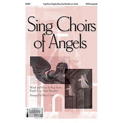 Epiphany House Publishing Sing Choirs of Angels SATB arranged by Bruce Greer