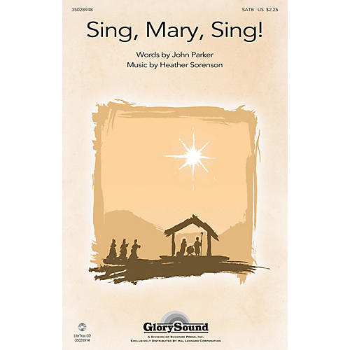Shawnee Press Sing, Mary, Sing! SATB composed by Heather Sorenson
