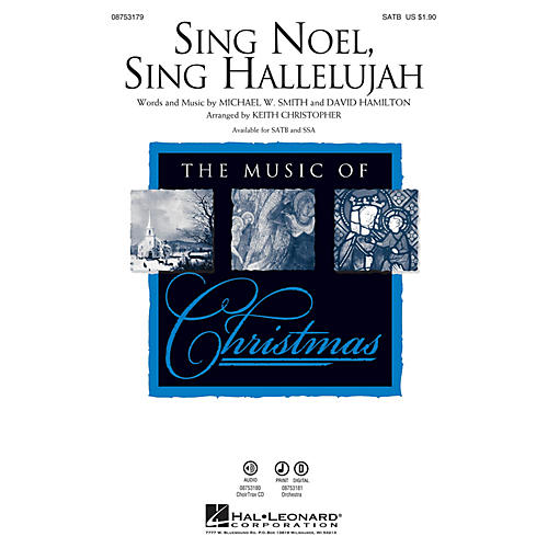 Hal Leonard Sing Noel, Sing Hallelujah SATB by Michael W. Smith arranged by Keith Christopher