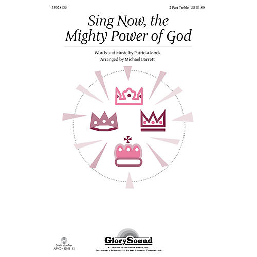 Shawnee Press Sing Now, the Mighty Power of God 2PT TREBLE arranged by Michael Barrett
