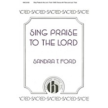Hinshaw Music Sing Praise to the Lord SATB composed by Sandra Ford