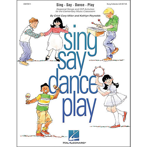 Hal Leonard Sing Say Dance Play