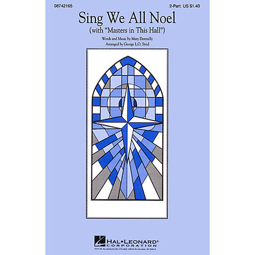 Hal Leonard Sing We All Noel (with Masters in This Hall) 2-Part arranged by George L.O. Strid
