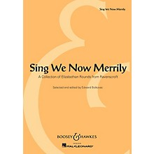 Boosey and Hawkes Sing We Now Merrily (A Collection of Elizabethan Rounds from Ravenscroft)