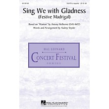Hal Leonard Sing We with Gladness (Festive Madrigal) SSATB A Cappella arranged by Audrey Snyder