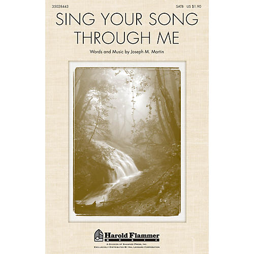 Shawnee Press Sing Your Song Through Me SATB composed by Joseph M. Martin