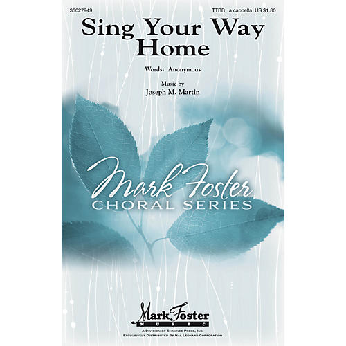 Shawnee Press Sing Your Way Home TTBB A Cappella composed by Joseph M. Martin