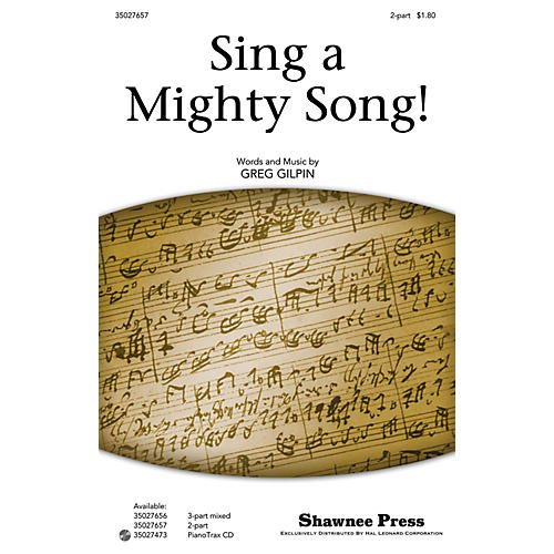 Shawnee Press Sing a Mighty Song! 2-Part composed by Greg Gilpin