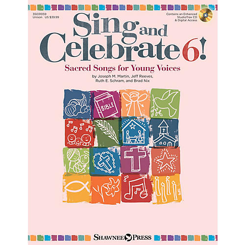 Shawnee Press Sing and Celebrate 6! Sacred Songs for Young Voices Unison Book/CD composed by Joseph M. Martin