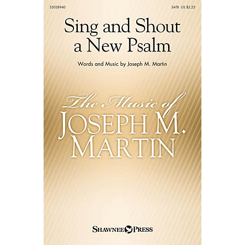 Shawnee Press Sing and Shout a New Psalm SATB composed by Joseph M. Martin