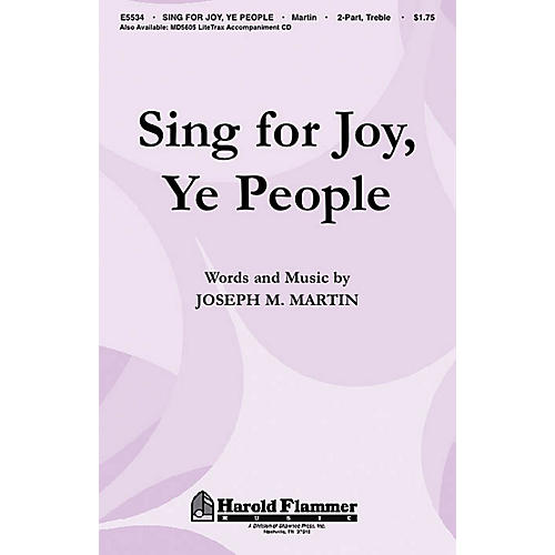 Shawnee Press Sing for Joy, Ye People 2PT TREBLE composed by Joseph M. Martin