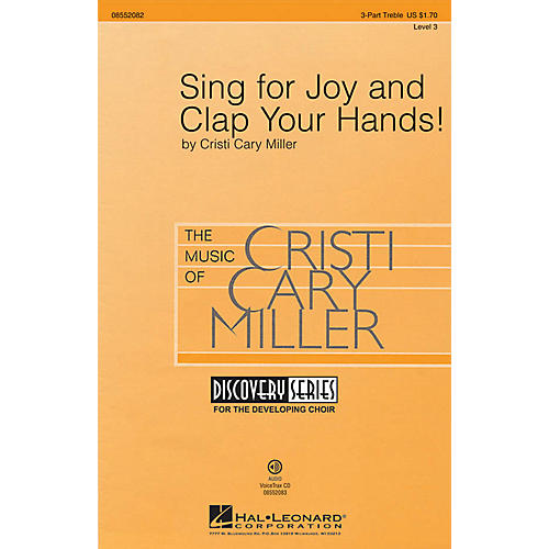 Hal Leonard Sing for Joy and Clap Your Hands! (Discovery Level 3) VoiceTrax CD Composed by Cristi Cary Miller