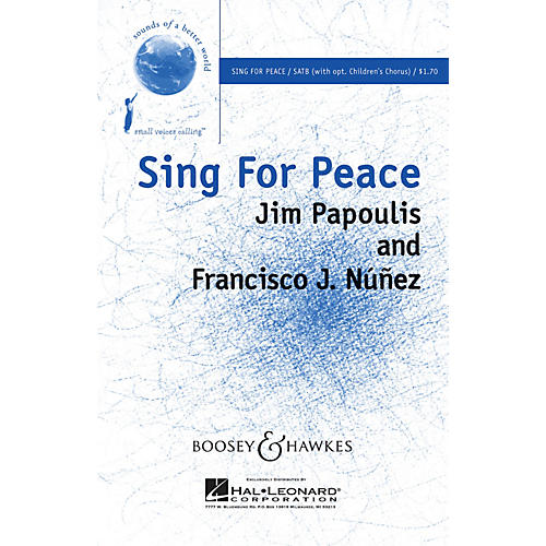Boosey and Hawkes Sing for Peace SATB/2-PT. composed by Francisco J. Núñez