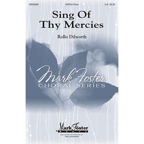 Mark Foster Sing of Thy Mercies SATB composed by Rollo Dilworth