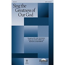 Daybreak Music Sing the Greatness of Our God SATB composed by Faye Lopez