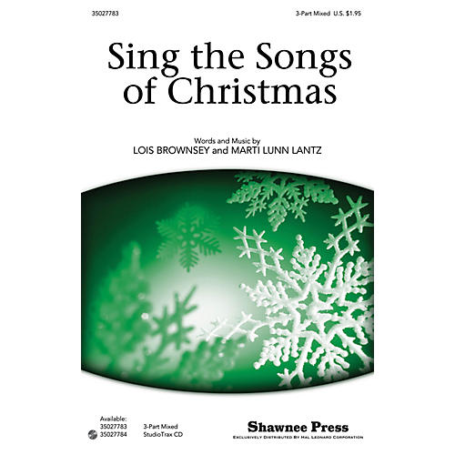 Shawnee Press Sing the Songs of Christmas 3-Part Mixed composed by Marti Lunn Lantz