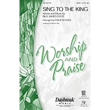 Daybreak Music Sing to the King CHOIRTRAX CD Arranged by Phillip Keveren