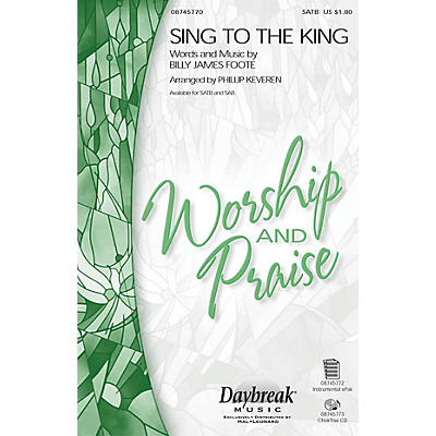 Daybreak Music Sing to the King SAB Arranged by Phillip Keveren