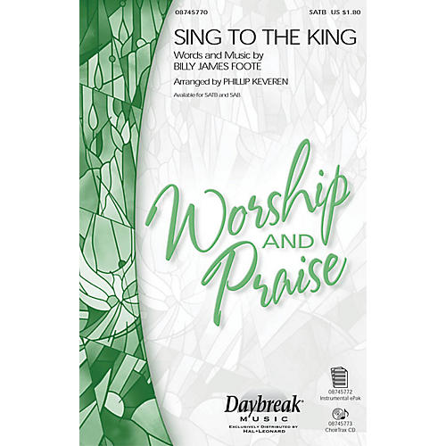 Daybreak Music Sing to the King SATB arranged by Phillip Keveren