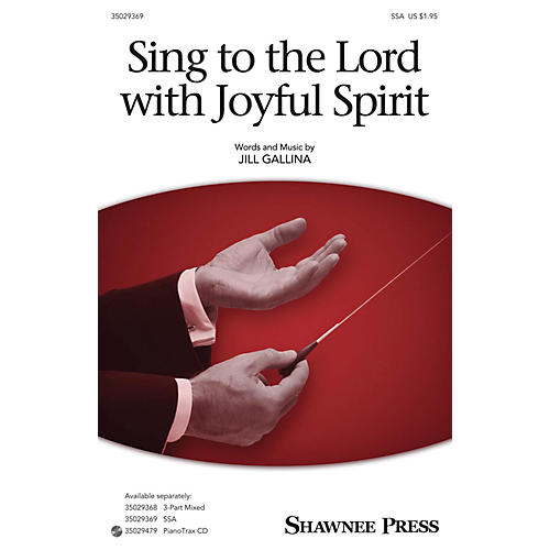 Shawnee Press Sing to the Lord with Joyful Spirit SSA composed by Jill Gallina