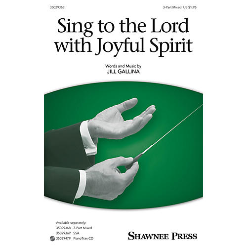 Shawnee Press Sing to the Lord with Joyful Spirit (Together We Sing Series) 3-Part Mixed composed by Jill Gallina