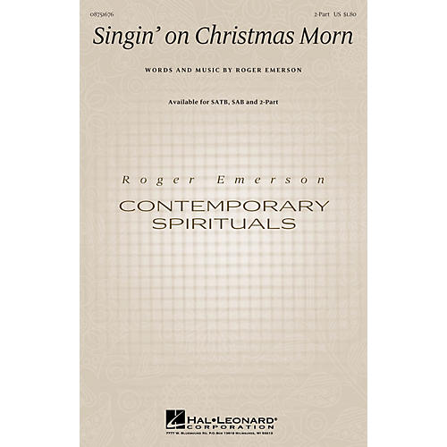 Hal Leonard Singin' on Christmas Morn 2-Part composed by Roger Emerson