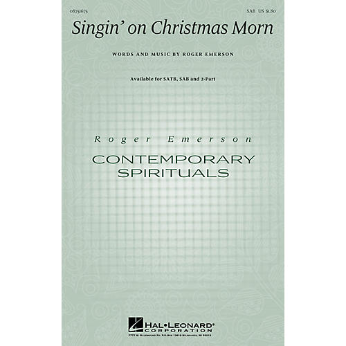 Hal Leonard Singin' on Christmas Morn SAB composed by Roger Emerson
