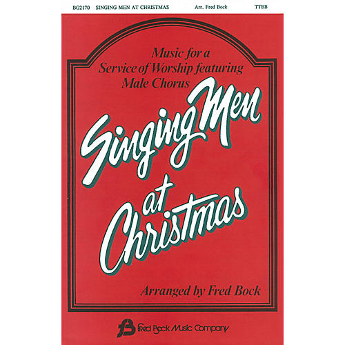 Fred Bock Music Singing Men at Christmas (Collection) TTBB arranged by Fred Bock