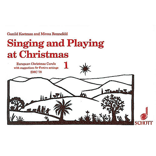 Schott Singing and Playing at Christmas, Volume 1 (Performance Score) Composed by Gunhild Keetman