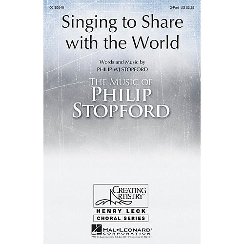 Hal Leonard Singing to Share with the World 2PT TREBLE composed by Philip Stopford