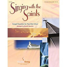 PraiseSong Singing with the Saints SATB/2-PT. arranged by Russell Mauldin