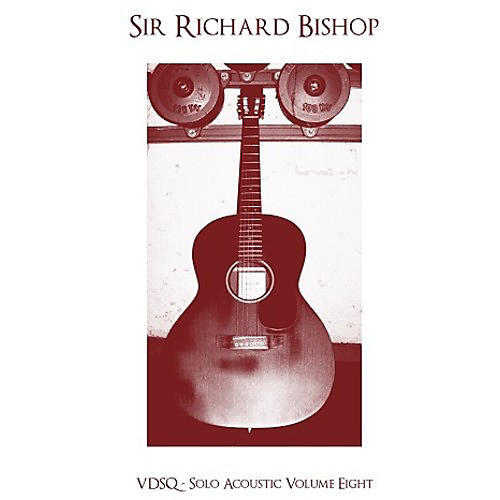 Alliance Sir Richard Bishop - Vdsq Solo Acoustic Vol. 8