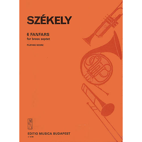 Editio Musica Budapest Six Fanfares for Brass Septet SS Composed by Endre Székely