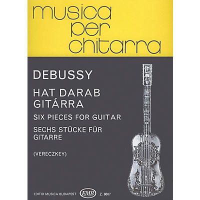 Editio Musica Budapest Six Pieces (Guitar Solo) EMB Series Composed by Claude Debussy