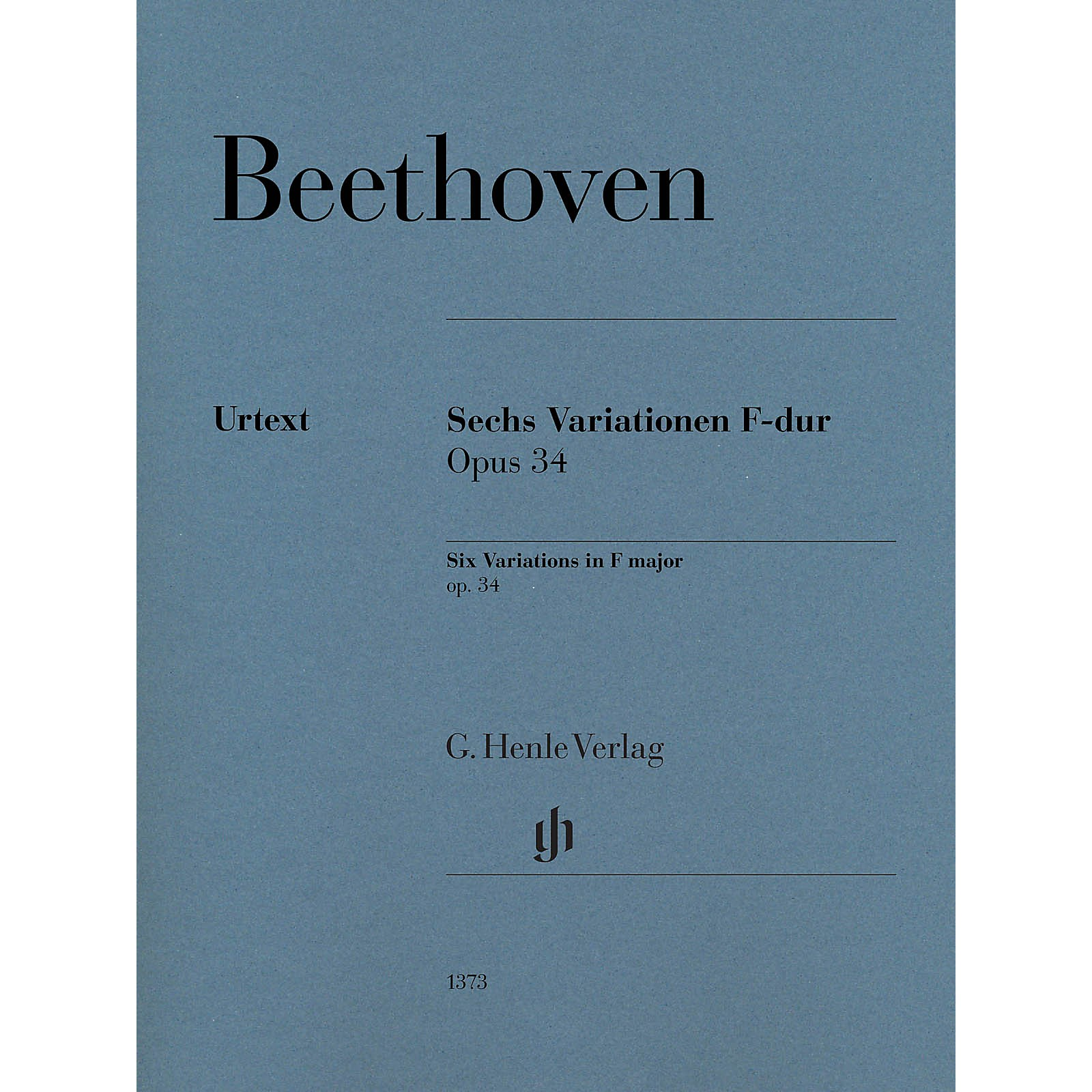 G. Henle Verlag Six Variations in F Major Op. 34 for Piano Solo by Ludwig van Beethoven Edited by Felix Loy
