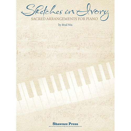 Shawnee Press Sketches in Ivory (Piano Songbook) Composed by Brad Nix