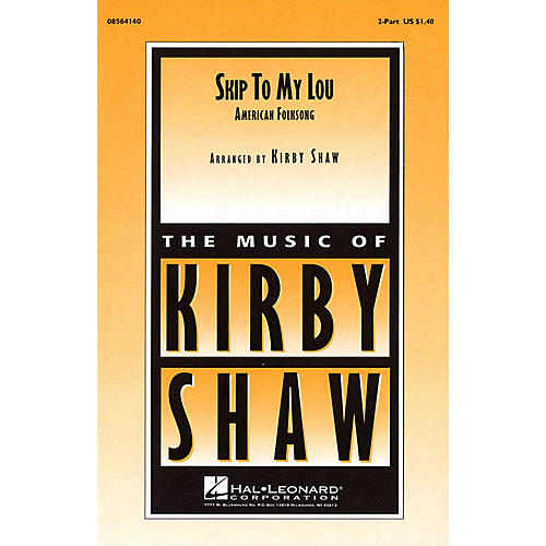 Hal Leonard Skip to My Lou 2-Part arranged by Kirby Shaw
