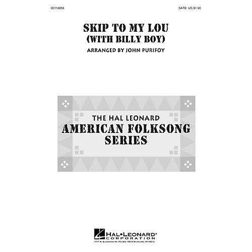 Hal Leonard Skip to My Lou (with Billy Boy) SAB Arranged by John Purifoy