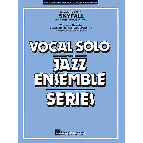 Hal Leonard Skyfall (Key: Cmi) Jazz Band Level 3-4 by Adele Arranged by Roger Holmes
