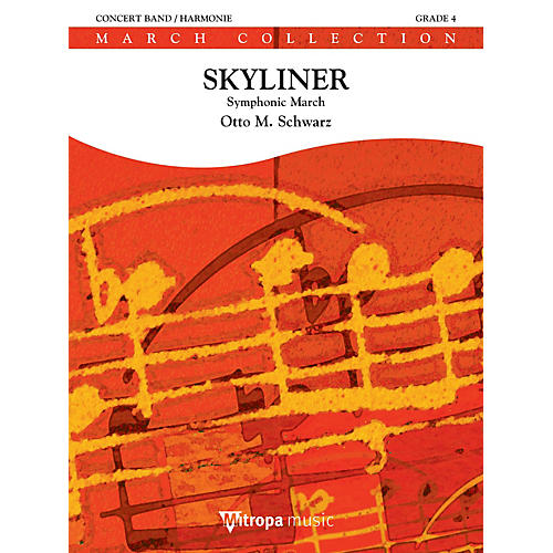 De Haske Music Skyliner (Symphonic March) Concert Band Level 2.5 Composed by Otto M. Schwarz