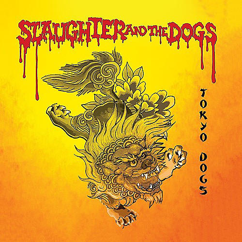 Alliance Slaughter & the Dogs - Tokyo Dogs