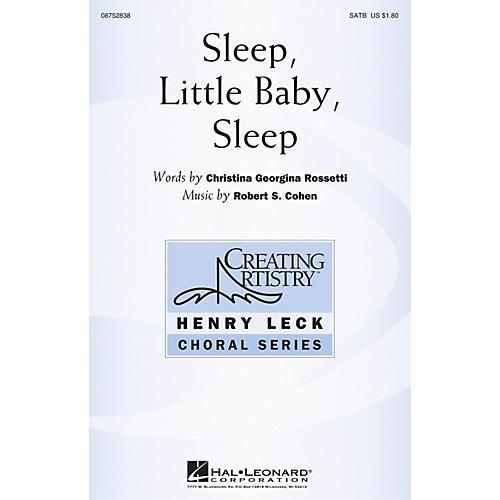 Hal Leonard Sleep, Little Baby, Sleep SATB composed by Robert Cohen